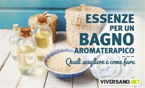bagno con oli essenziali come preparare un bagno aromaterapico con gli oli essenziali