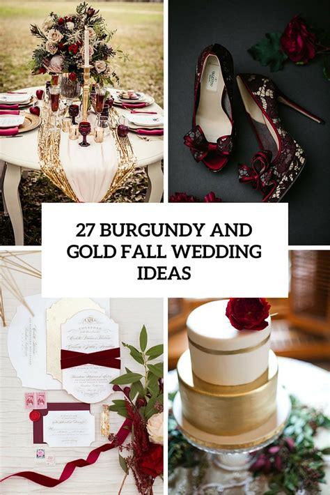 27 timeless burgundy and gold fall wedding ideas weddingomania