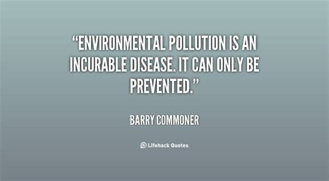 An Incurable by Quotes About Environment Pollution Quotesgram