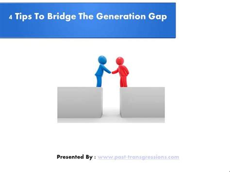 4 Tips To Bridge The Generation Gap Authorstream Bridging The Gap Powerpoint Template
