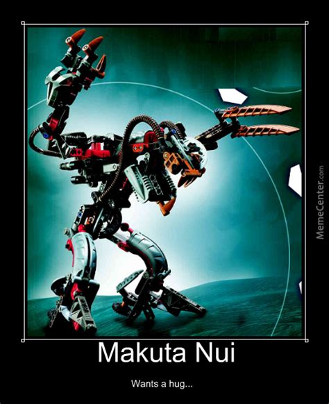 Bionicle Memes - bionicle makuta nui wants a hug by blackironalchemist