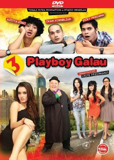 download film terbaru indonesia com film indonesia terbaru 3 playboy galau download film