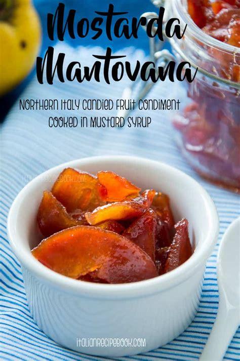 mostarda mantovana mostarda mantovana northern italy candied fruit condiment