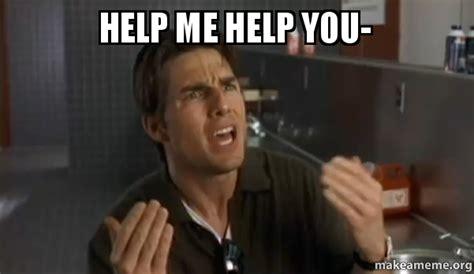 Submit A Meme - help me help you make a meme