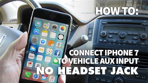 No Aux Port In Car by How To Use Iphone 7 With No Headphone In Your Car Listen To On Aux Input