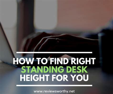 what is the right standing desk height for you how to