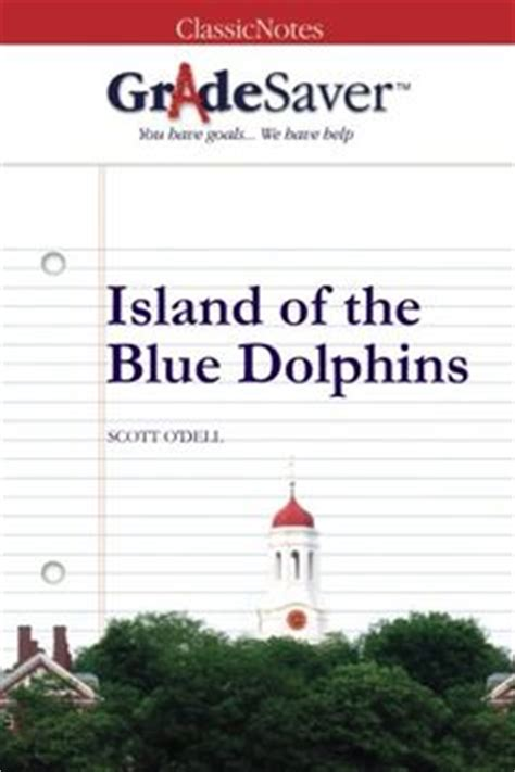 Island Of The Blue Dolphins Essay by Dolphins Novels And Survival Guide On