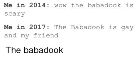 The Me Me Me S - me in 2014 wow the babadook is s cary me in 2017 the
