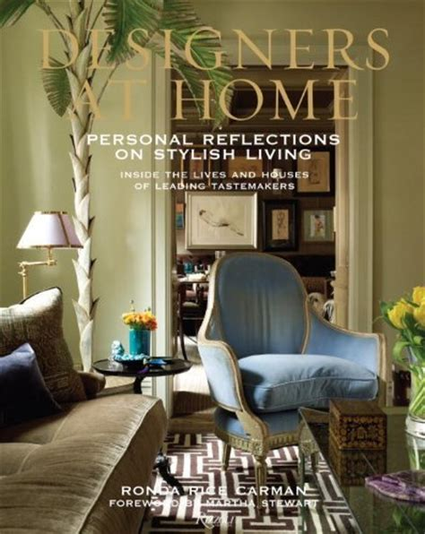 interior design books best lust designers at home personal reflections on stylish living inside the lives and