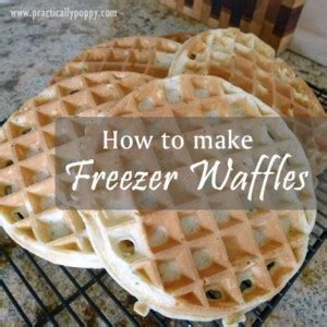 How To Make Toaster Waffles freezer to toaster waffle recipe