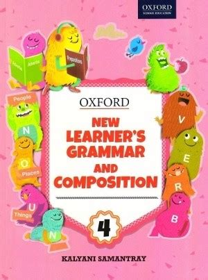 Oxford Learner S Pocket Grammar oxford new learner s grammar and composition 4 kalyani samantray