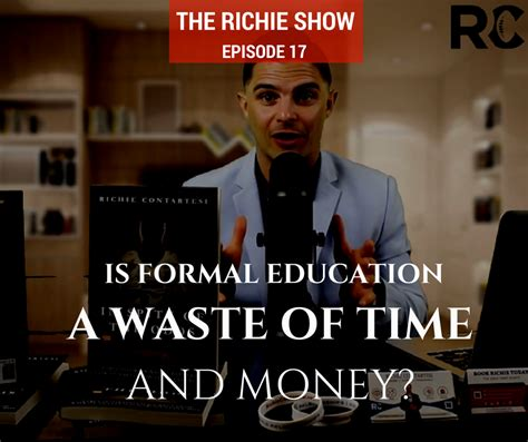 Mba Education Is A Waste Of Money by Is Formal Education A Waste Of Time And Money Rc017