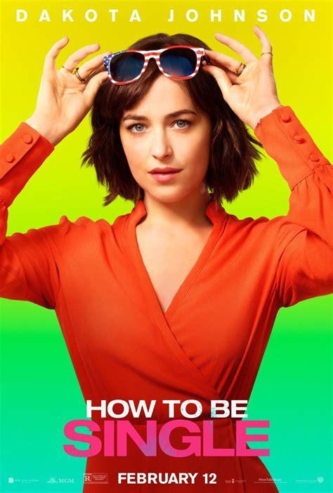 film full movie single how to be single movie posters dakota johnson rebel wilson