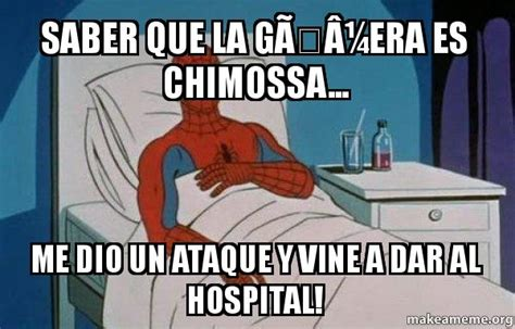 Spiderman Cancer Meme Generator - saber que la g 195 188 era es chimossa me dio un ataque y vine