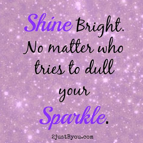 Quotes Shining Bright Search I Couldn T Shine Bright Quotes Quotesgram