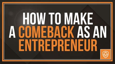 Can Make A Successful Comeback by How To Make A Comeback As An Entrepreneur Bet David