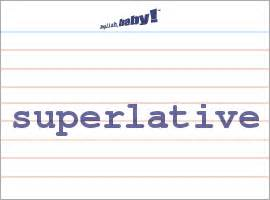 celebrity definition adjective what does quot superlative quot mean learn english at english