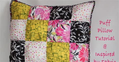 How To Puff Up Pillows by Inspired By Fabric Puff Pillow Tutorial