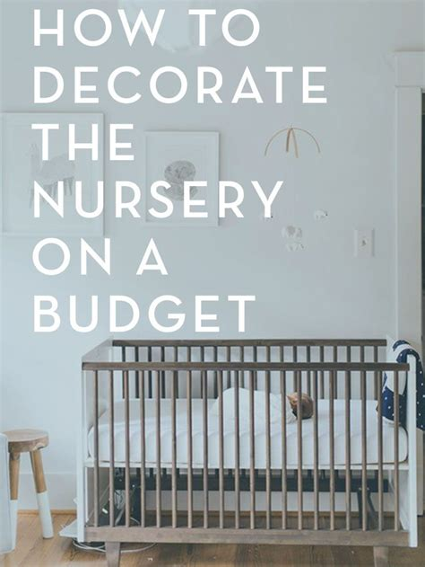How To Decorate A Nursery On A Budget Best 25 Budget Nursery Ideas On Pinterest Beige Baby Nurseries Baby Room Themes And Baby
