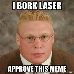 Laser Meme - bork laser meme