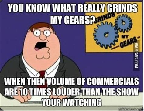 What Grinds My Gears Meme - you know what really grinds my gears know your meme