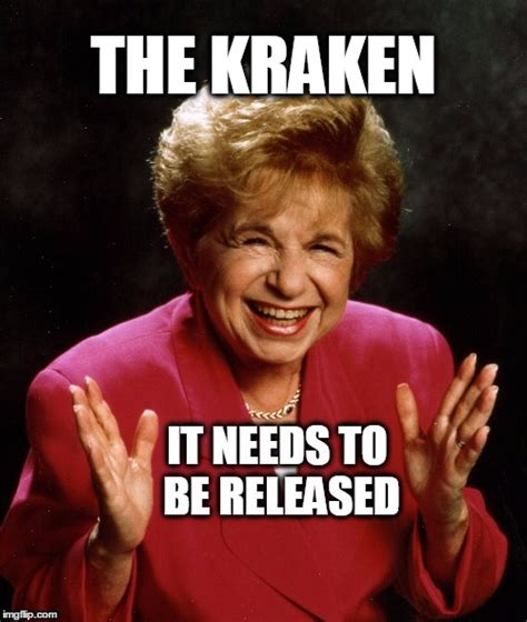 Release The Kraken Meme Generator - dr ruth recommends releasing the kraken imgflip