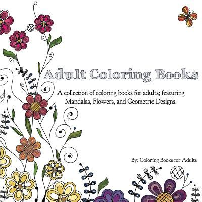 sun and flowers coloring book for adults featuring beautiful and creative floral designs for stress relieve and sweet relaxation books coloring books a collection of coloring books for