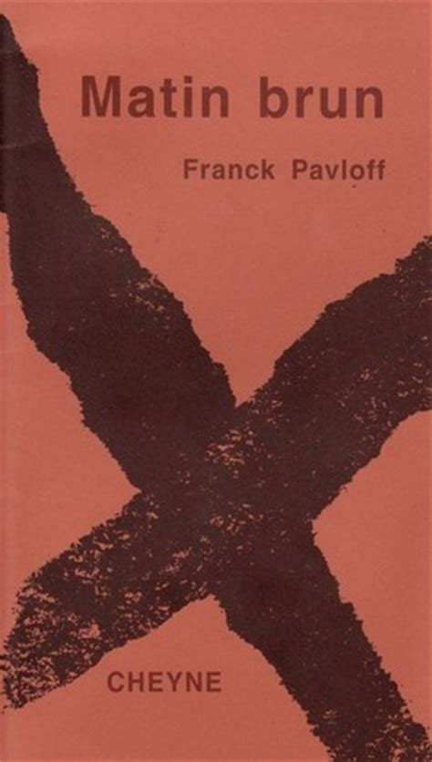 matin brun by franck pavloff reviews discussion bookclubs lists