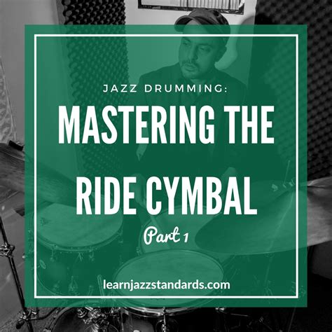 paul wertico the jazz ride cymbal pattern and how to make jazz drumming mastering the ride cymbal part 1 learn