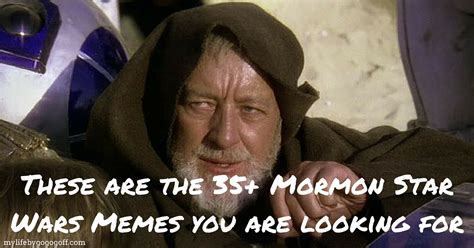 Star Wars Day Meme - mormon star wars memes to celebrate star wars day