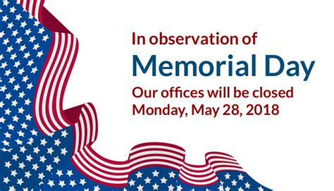 memorial day 2018 offices closed 5 28 18 in observation of memorial day