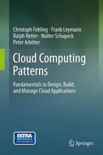 cloud infrastructure patterns for scalable infrastructure and applications in a dynamic environment books cloud computing patterns fundamentals to design build