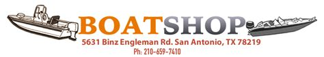 boat shop sa boatshop sa best little boat shop in texas