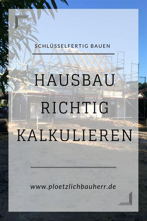hausbau kosten kalkulieren 203 best hausbau images on building homes