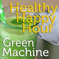 Happy Hour Green Machine Vodka 17 best images about healthy happy hour on its