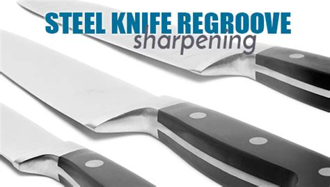 knife sharpening services steel knife regroove sharpening sharpening services