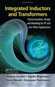 design simulation and applications of inductors and transformers for si rf ics integrated inductors and transformers characterization design and modeling for rf and mm wave
