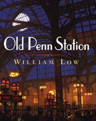 new york station books penn station by william low reviews discussion