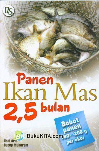 Buku 2 5 Bulan Panen Ikan Nila by Bukukita Panen Ikan 2 5 Bulan Bobot Panen 180