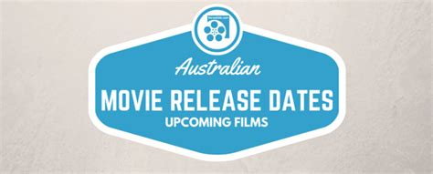 Or Release Date Australia Australian Release Dates Upcoming And Cinema Schedules The Reel Bits