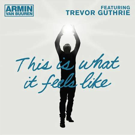 feels like home testo quot this is what it feels like quot di armin buuren feat