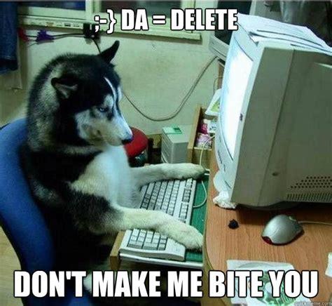 Bite Me Meme - da delete don t make me bite you misc quickmeme