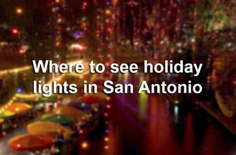 18 of the best places to see holiday lights in san antonio