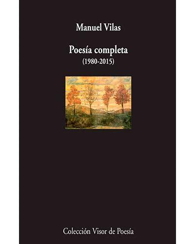 poesia completa poes 237 a completa 1980 2015 manuel vilas comprar libro en fnac es