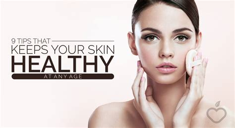 Steps To Glowing Skin In Your Late Twenties by 9 Tips That Keeps Your Skin Healthy At Any Age