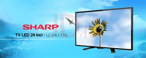Tv Led Sharp Lc 24le170i jual sharp tv led 24 inch lc 24le170i jd id