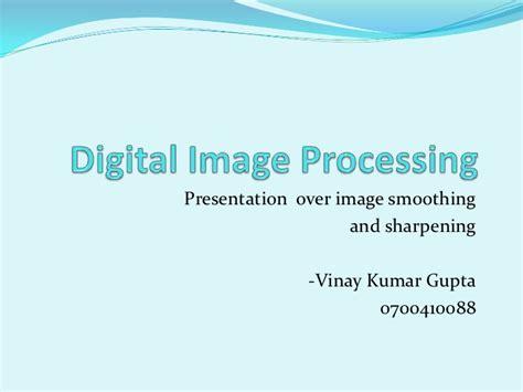 Digital Image Processing Img Smoothning Image Processing Ppt Slides Free