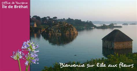 Office Tourisme Brehat by Office De Tourisme De L 206 Le De Br 233 Hat Locations De