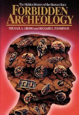 history of the future forbidden knowledge books forbidden archeology the history of the human race