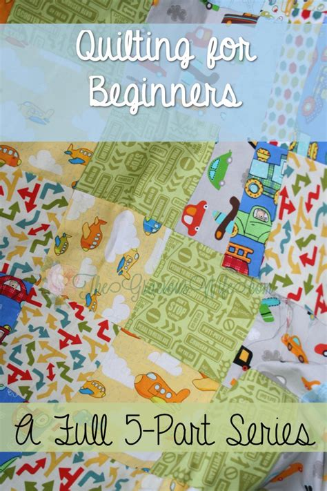 How To Make A Quilt From Start To Finish by Quilting For Beginners 5 Part Series The Gracious